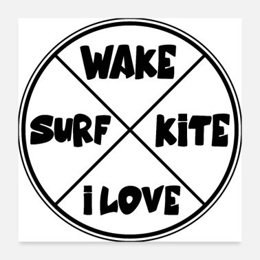 Boarders Wake Surf Kite love hobby for boarders - Poster