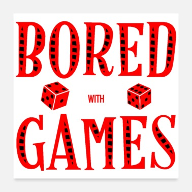Unemployed Bored with games - Poster