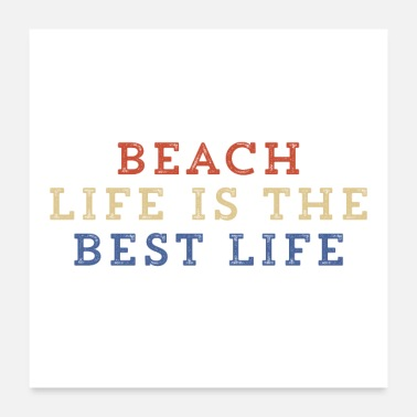 Beach Beach Life Is The Best Life - Poster