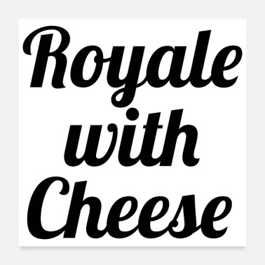 Royal ROYALE WITH CHEESE - Poster
