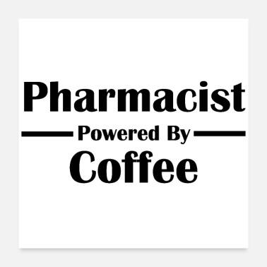 Pharmacist Pharmacist Powered by Coffee - Poster