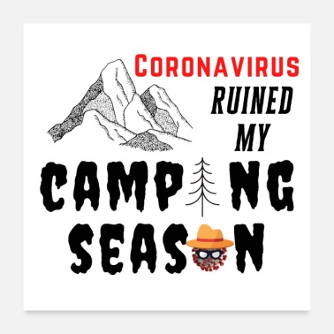 A Better Way Coronavirus ruined my Camping Season - Poster