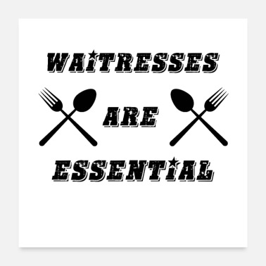 Restaurant Waitresses Are Essential - Poster