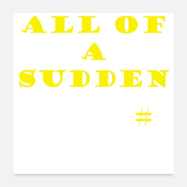 Cliche All of a Sudden - Poster