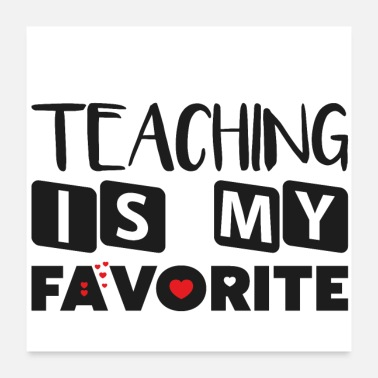 Teaching TEACHING IS MY FAVORITE - Poster