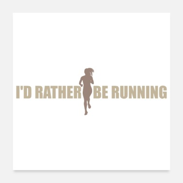 Running Runner I'd rather be running Funny gift Idea - Poster