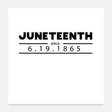 Since Juneteenth since 6.19.1865 - Poster