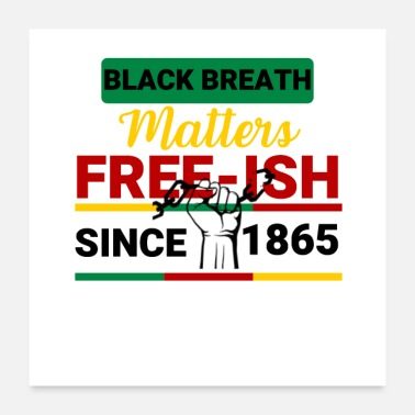 Since black breath matters free ish since 1865 - Poster