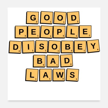 Naughty Good People Disobey Bad Laws Scrabble Tiles - Poster