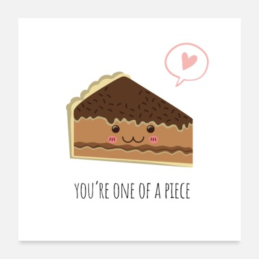 Piece You're one of a piece Cute Cake - Poster