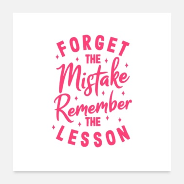 Forget Forget The Mistake Remember The Lesson - Poster