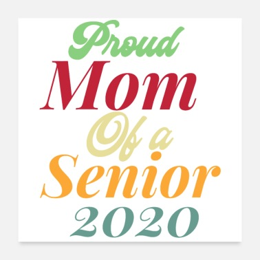 Senior 2020 Proud Mom of a senior 2020 - Poster