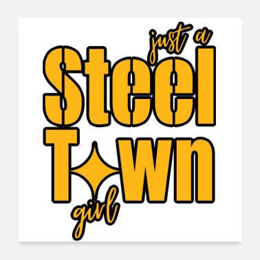 Steel Pittsburgh Just A Steel Town Girl - Poster