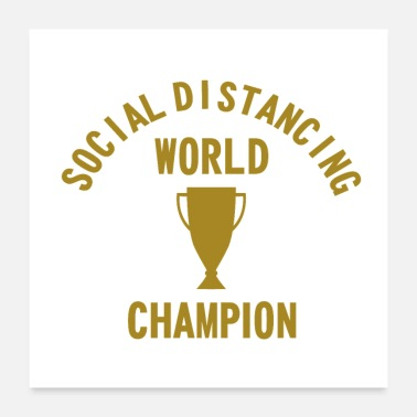 World Champion Social Distancing World Champion - Poster