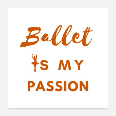 Ballet Classes Ballet Is My Passion - Poster