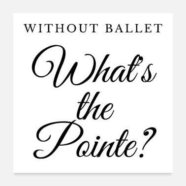 Ballet Classes Without Ballet What's The Pointe? - Poster