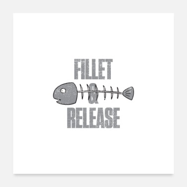 Hunting Fillet And Release Fish Bones Fisherman Funny - Poster