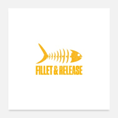 Fillet Fillet And Release Fish Bones Fisherman Funny - Poster