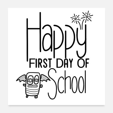 First Day Of Happy First Day Of School with monster - Poster