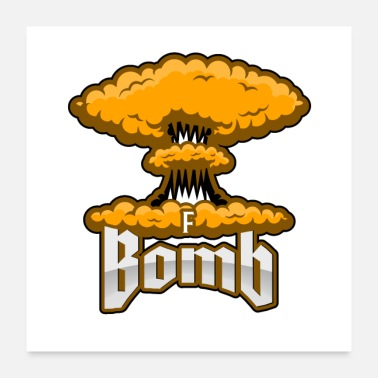 Nuclear Power F Bomb, Nuclear Explosion Graphic - Poster