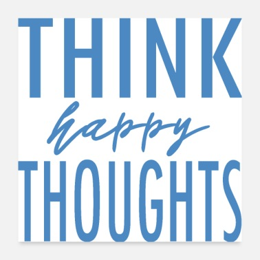 Bliss think happy thoughts - Poster