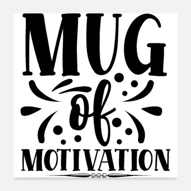 Typographic Mug Of Motivation Typographic Quote Motivational - Poster