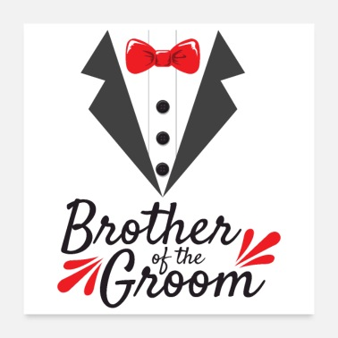 Bachelor Party Wedding Brother Of The Groom Gift - Poster