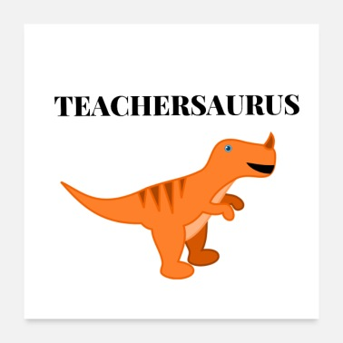 Education-culture Teachersaurus - Poster