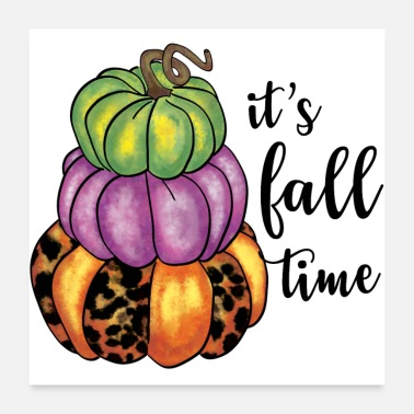 Fall Pumpkin Fall Time Quote Colorful Pumpkins Crafty - Poster