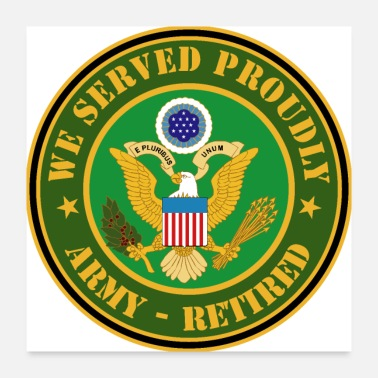 Army Army We Served Proudly Army Retired - Poster