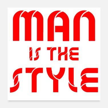 Style Of Music man is the style - Poster