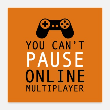 Online you cant pause online multiplayer - Poster