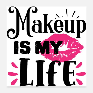 Slogan Makeup Is My Life Beauty Quote - Poster