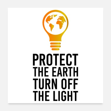 Switch Off Protect the earth Turn off the light Gift Idea - Poster