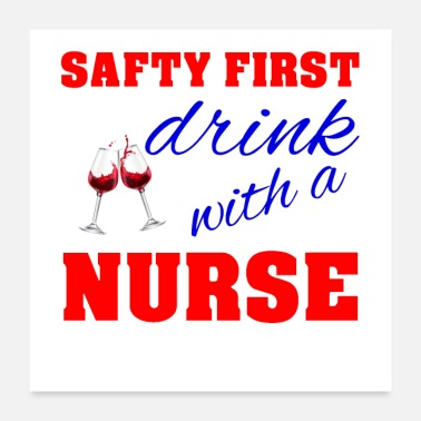 Liquor Safty first drink with a nurse - Poster