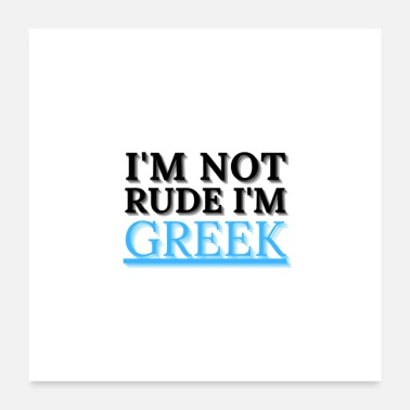 Rude I'm Not Rude I'm Greek Funny Quote Design Gifts - Poster