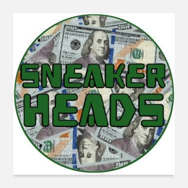 Money-grubbing Money sneaker heads - Poster