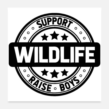 Wildlife Supporters Support wildlife raise boys - Poster