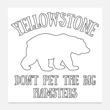 Grizzly Bears Yellowstone National Park Funny Grizzly Bear - Poster