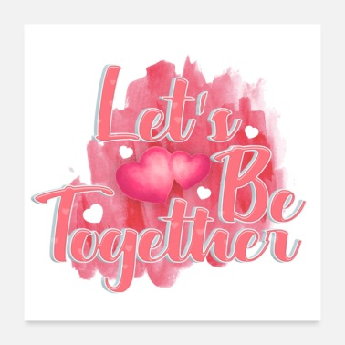 Togetherness Lets be together - Poster
