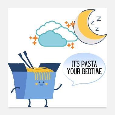 Pasta Lover It's Pasta Your Bedtime - Poster