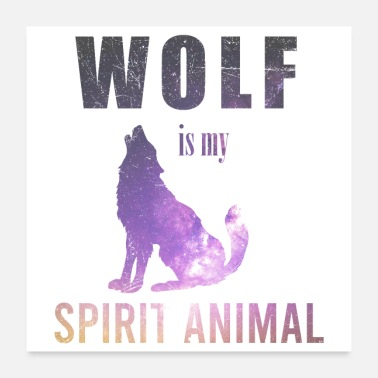 Wildcamping Spiritual Animals Wolf is my spirit Animal Gift - Poster