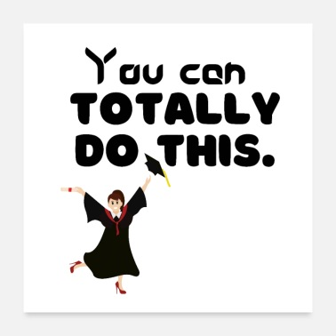 Achieve Your Dreams You can totally do this. Graduation. - Poster
