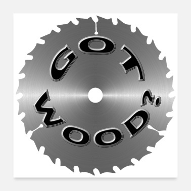 Saw got wood saw blade - Poster