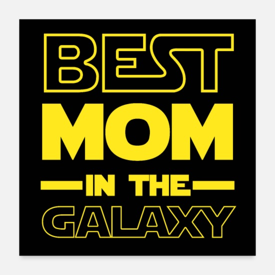 Typography Posters - Best Mom In The Galaxy Mother's Day Poster - Posters white