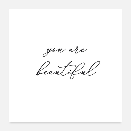 Black And White Posters - you are beautiful - Posters white