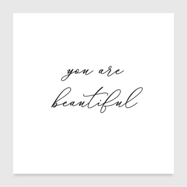 you are beautiful - Poster 24x24