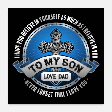 Son To My Son From Dad - Poster 24x24