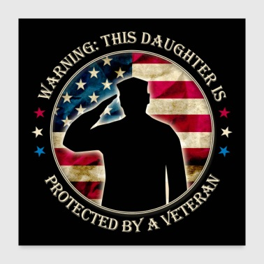 This Daughter Is Protected By A Veteran - Poster 24x24