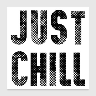 Font just chill - Poster 24x24
